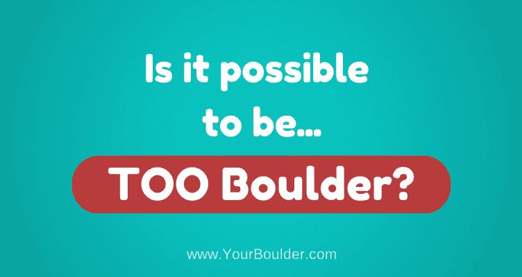 too boulder